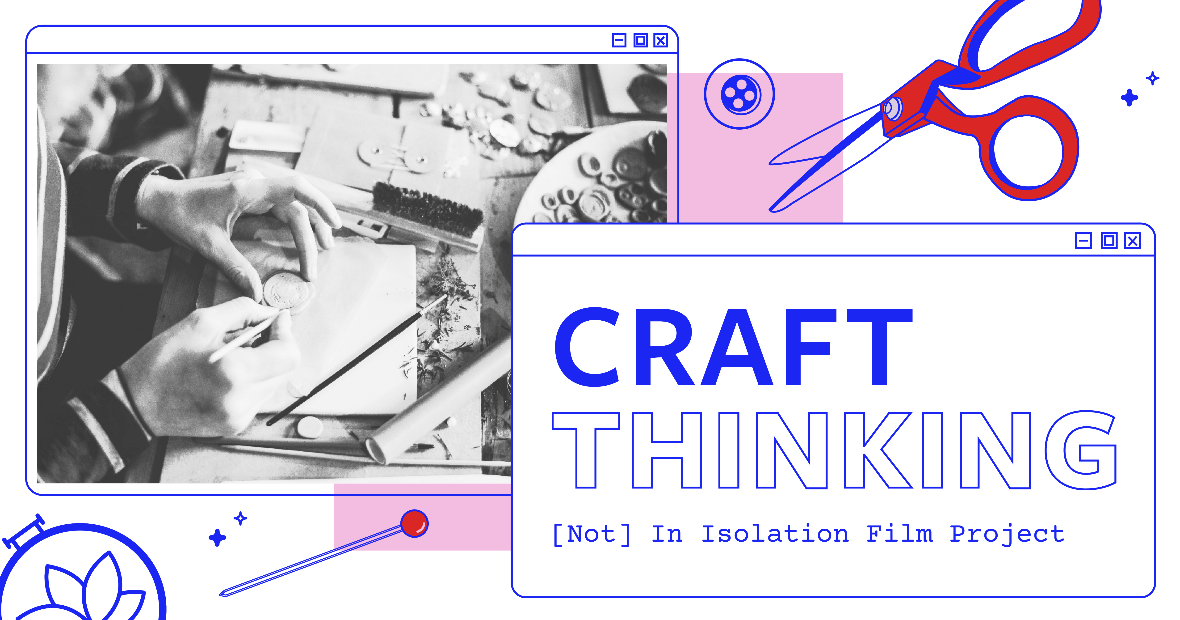 Craft Thinking Not In Isolation Film Project Header