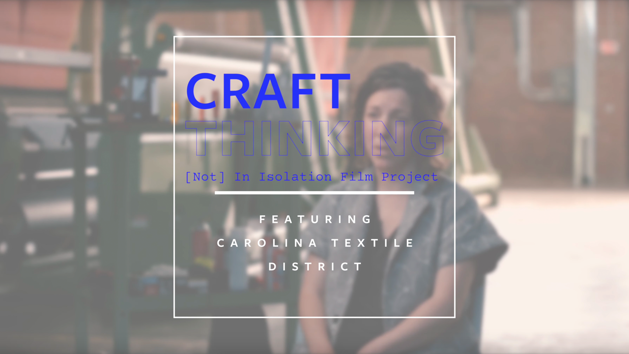 Craft Thinking Carolina Textile District thumbnail