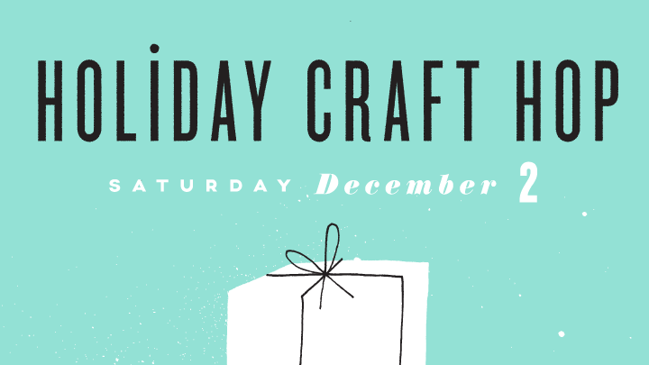 Holiday Craft Hop