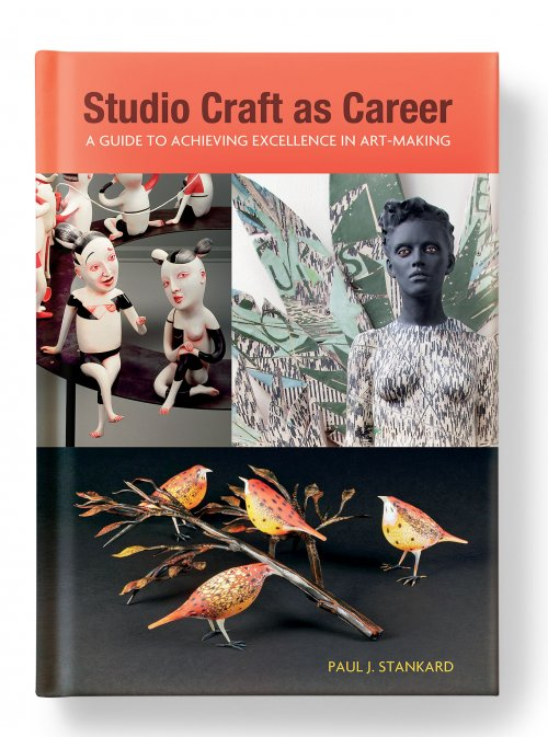 Studio Craft as Career: A Guide to Achieving Excellence in Art-Making