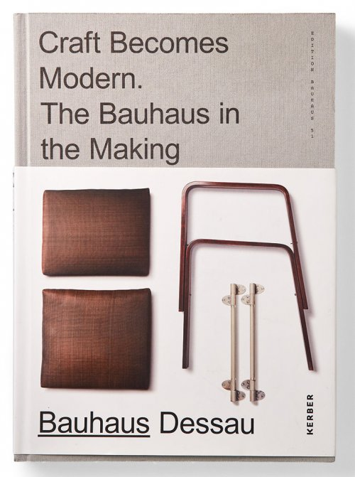 Craft Becomes Modern. The Bauhaus in the Making