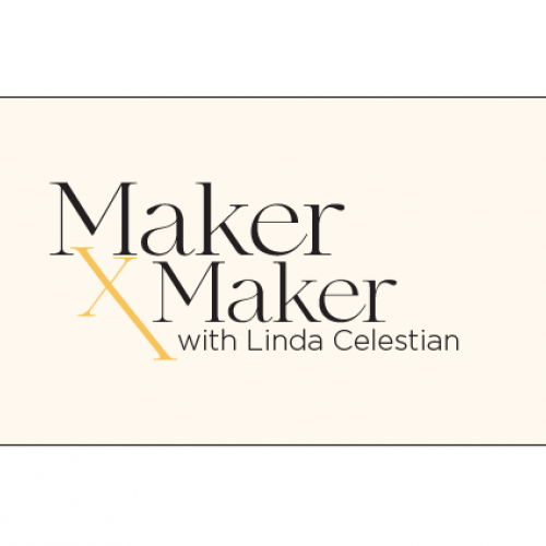 Maker x Maker with Linda Celestian Blog Post Cover Graphic